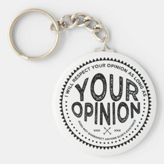 your opinion keychains