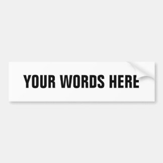 Your Own Customized Words Bumper Sticker