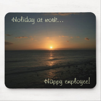 Your own everyday holiday at work! mouse pad