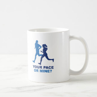Your Pace Or Mine? Coffee Mug