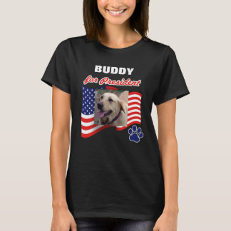 YOUR PET for President T-Shirt