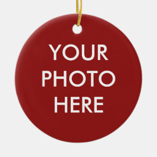 """YOUR PHOTO HERE"" customizable Ceramic Ornament"