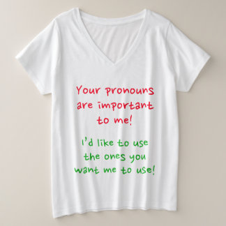 """Your pronouns are important to me!"" Shirt"