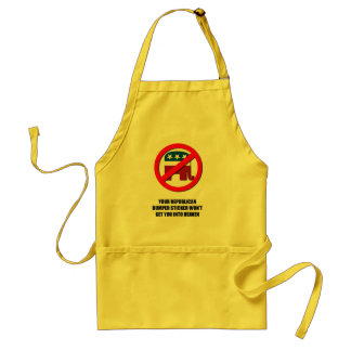 Your Republican bumper sticker won't get you into  Aprons
