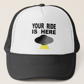 Your Ride Is Here Trucker Hat