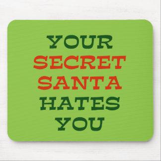 Your Secret Santa Hates You Mouse Pad