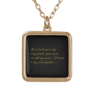 YOUR SECRETS ARE STILL MY SECRETS BREAKUP FRIENDSH GOLD PLATED NECKLACE