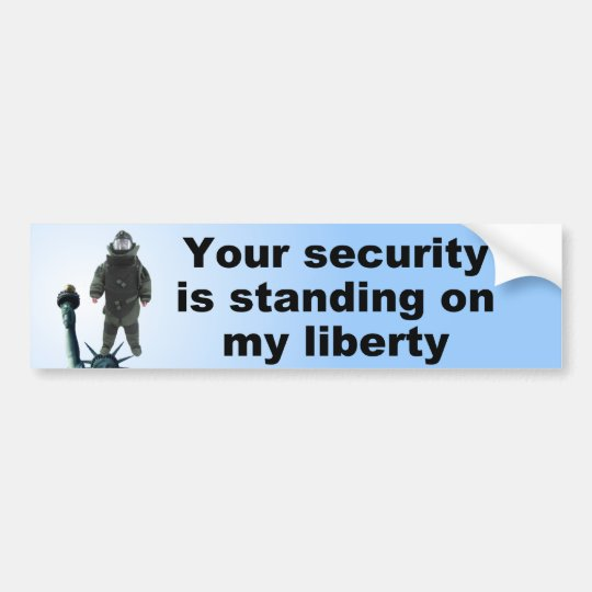 Your Security On My Liberty Bumper Sticker