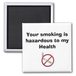 Your smoking is hazardous to my Health Square Magnet