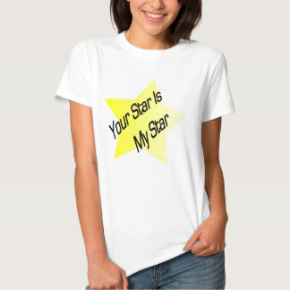 Your Star is My Star T-Shirt