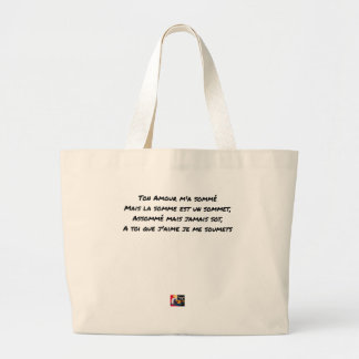 YOUR SUMMONED LOVE MY, BUT THE SUM IS A TOP LARGE TOTE BAG