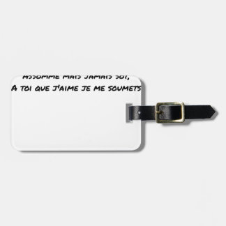 YOUR SUMMONED LOVE MY, BUT THE SUM IS A TOP LUGGAGE TAG