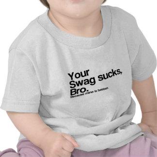 Your Swag Sucks Bro T-shirts
