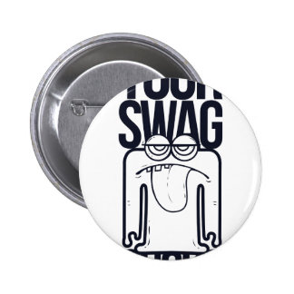 your swag sucks, funny 2 inch round button
