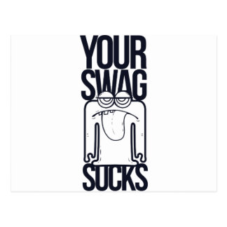 your swag sucks, funny postcard