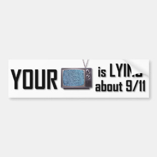 Your T.V. is lying about 9-11 bumper sticker