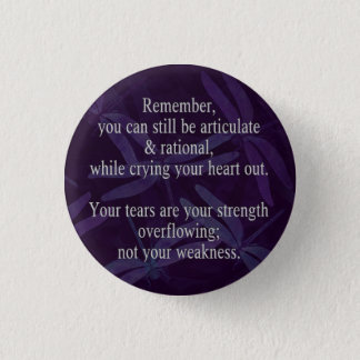 Your Tears Are Your Strength 1 Inch Round Button