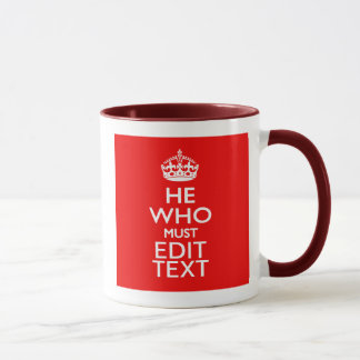 Your Text for He Who Must Be Obeyed Red Style Mug