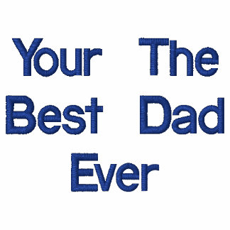 Your The Best Dad Ever Polo