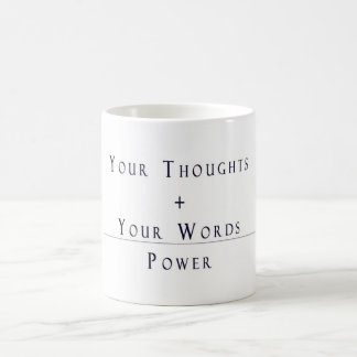 Your Thoughts + Your Words = Power Coffee Mug