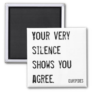 Your very silence shows you agree philosophy magnet