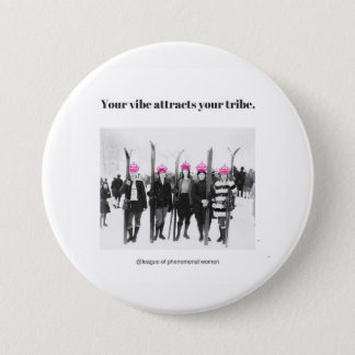 Your Vibe Attracts Your Tribe 3 Inch Round Button