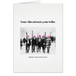 Your Vibe Attracts Your Tribe Card