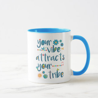 Your Vibe Attracts Your Tribe Mug
