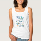 Your Vibe Attracts Your Tribe Tank Top