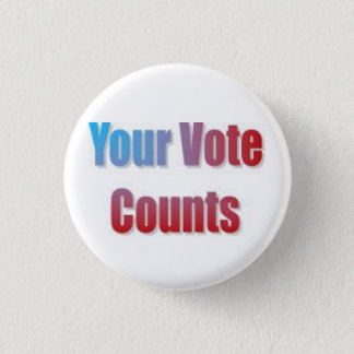 Your Vote Counts 1 Inch Round Button