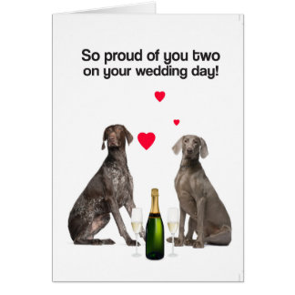 Your Wedding Day (GSP & Weimaraner) Greeting Card