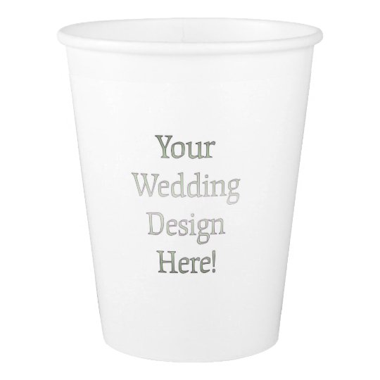 Your Wedding Design Cups Paper Cup