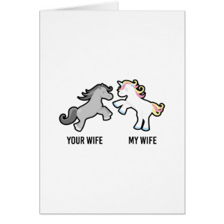 Your Wife My Wife Unicorn Card