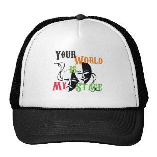 Your World is My Stage Trucker Hat