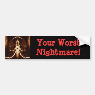 Your Worst Nightmare! Bumper Sticker