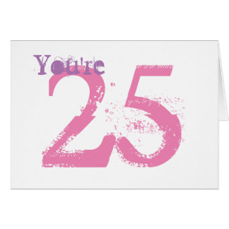 You're 25, large purple & pink text on white. card