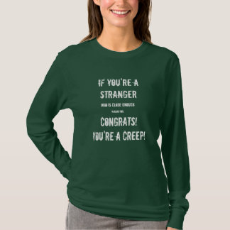 You're A Creepy Stranger Dark Green Women Shirt