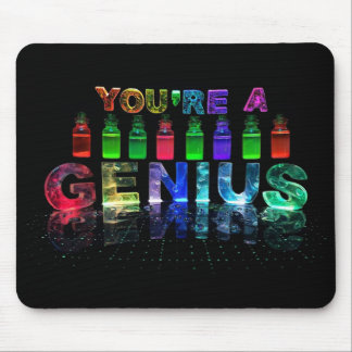You're a Genius Mousepad for Brainy People