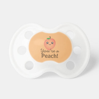 You're a Peach Sweet Kawaii Cute Funny Foodie Pacifier