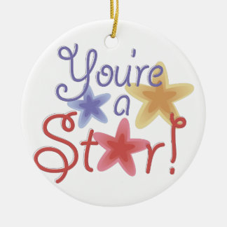 Youre A Star Round Ceramic Ornament
