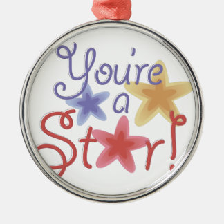 Youre A Star Silver-Colored Round Ornament