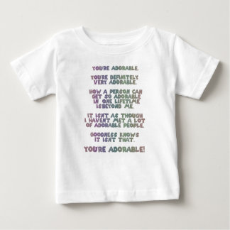 You're ADORABLE. You're definitely very ADORABLE. T Shirt