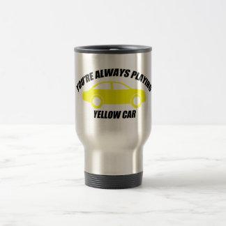 You're Always Playing Yellow Car Travel Mug