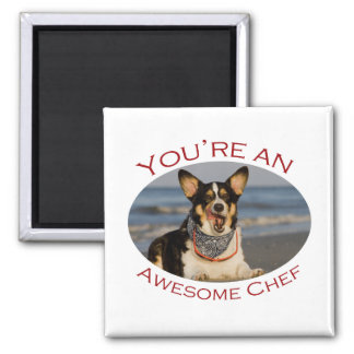 You're an Awesome Chef Square Magnet