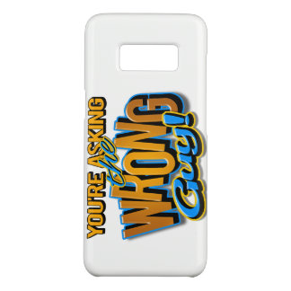 You're asking the wrong guy Samsung phone case
