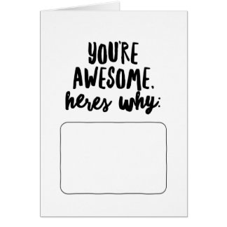 You're Awesome, Here's Why... Card