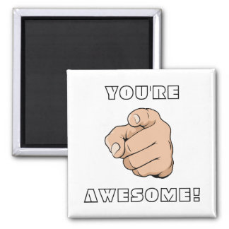You're Awesome! Magnet