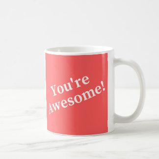 You're Awesome! mug