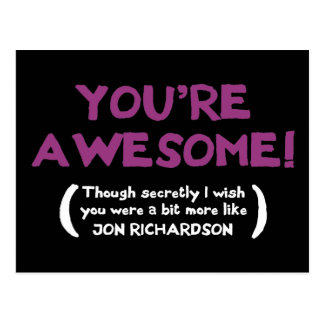 You're Awesome, though I secretly wish you were Post Card