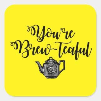 You're Beautiful Tea Lover Square Sticker